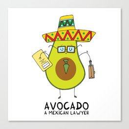 Avocado - A mexican lawyer Canvas Print