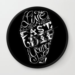 Live Fast, Die Young (Black Collection) Wall Clock