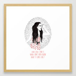 How Can I Find It Framed Art Print