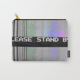Please Stand By! Carry-All Pouch