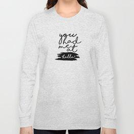 you had me at halla Long Sleeve T-shirt