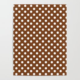 Chocolate Brown and White Polka Dot Pattern Poster