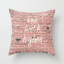 One Brick Higher Throw Pillow