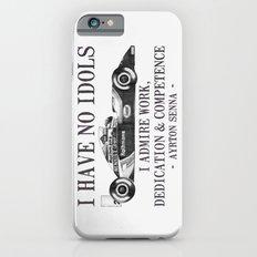 I Have No Idols - Senna Quote iPhone 6s Slim Case