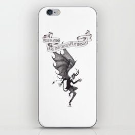 Idle Hands Are The Devil's Playthings iPhone Skin