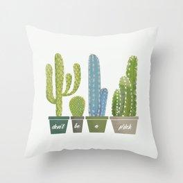 Don't Be A Prick Cactus Throw Pillow