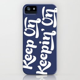 Keep on Keepin' On iPhone Case