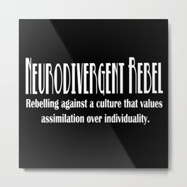 Neurodivergent Rebel - Pride in Individuality Metal Print