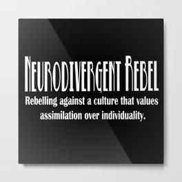 Neurodivergent Rebel - Pride in Individuality Metal Print