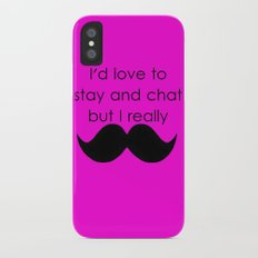 I'd love to stay and chat iPhone X Slim Case