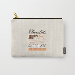 Chocolate understands Carry-All Pouch
