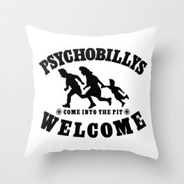 PSYCHOBILLYS WELCOME - COME INTO THE PIT Throw Pillow