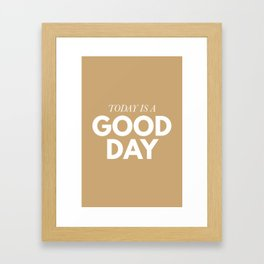 Today is a good day - typography Framed Art Print