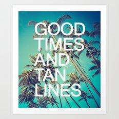 Good Times Art Print