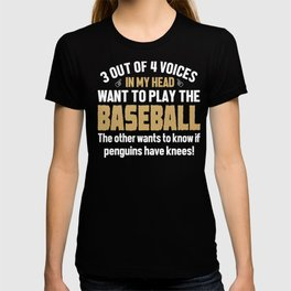Baseball Player Voices In My Head  T-shirt
