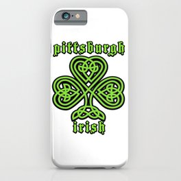 St Patricks Day Pittsburgh Irish Gift Ideas iPhone Case