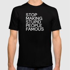 Stop making stupid people famous Mens Fitted Tee Black LARGE
