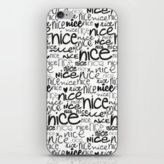 nice nice nice iPhone & iPod Skin