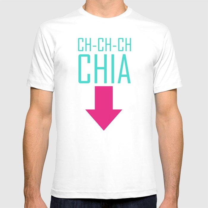 CH-CH-CH CHIA T-shirt