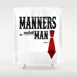 Manners Maketh Man Shower Curtain