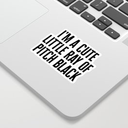 Little Ray Of Pitch Black Funny Quote Sticker