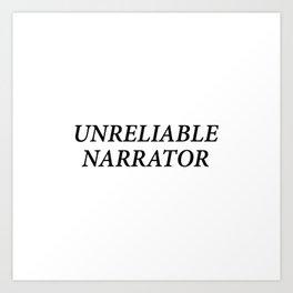 UNRELIABLE NARRATOR Art Print