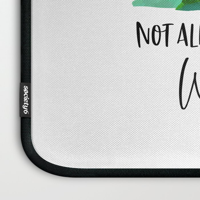 Not All Who Wander Are Lost, Typography Quote, Inspirational Wall, Wanderlust Quote Art Laptop Sleeve