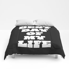 Best Day Of Your Life Comforters