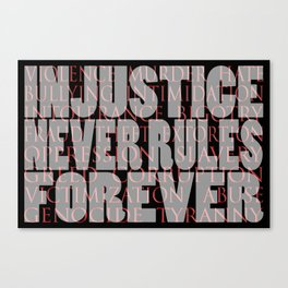 injustice never rules forever Canvas Print