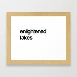Enlightend Fakes Framed Art Print