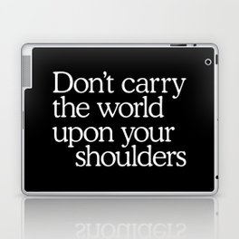 Don't carry the world upon your shoulders Laptop & iPad Skin