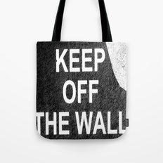 keep off the wall Tote Bag