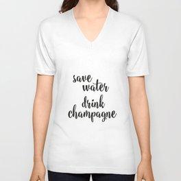 Save water drink champagne Unisex V-Neck
