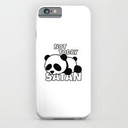 Not Today Satan Panda Bear iPhone Case