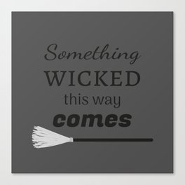 The Wicked Canvas Print
