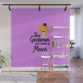 Real Gentlemen are born in March T-Shirt Dor48 Wall Mural