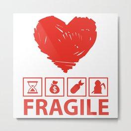Fragil Metal Print
