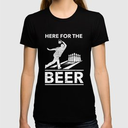 Here For The Beer Funny Bowling Bowler Player Gift T-shirt