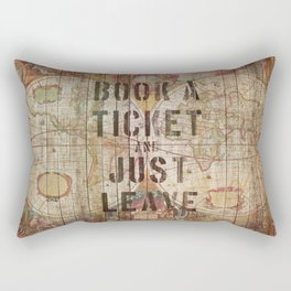 Book a Ticket and Just Leave Rectangular Pillow