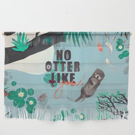 No Otter Like You Wall Hanging