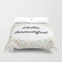 hello beautiful Duvet Covers featuring Hello Beautiful by Estef Azevedo