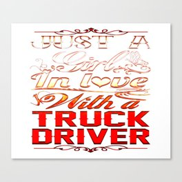In love with a Truckdriver Canvas Print