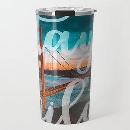 STAY WILD San Francisco Travel Mug