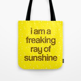 i am a freaking ray of sunshine (Sparkle Pattern) Tote Bag