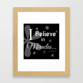 Believe in Miracles Framed Art Print
