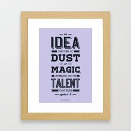 Lab No. 4 an idea can turn to dust or magic depending on the talent that rubs against it William Ber Framed Art Print