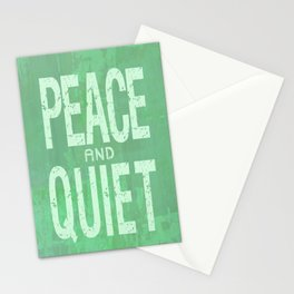 PEACE AND QUIET Stationery Cards