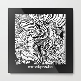Manic Depression Metal Print