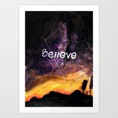 don't stop believing Art Print