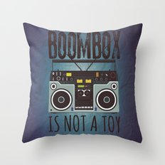A Boombox is not a toy Throw Pillow
